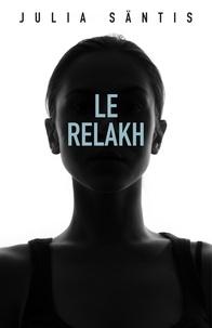 Julia Säntis - Le relakh.