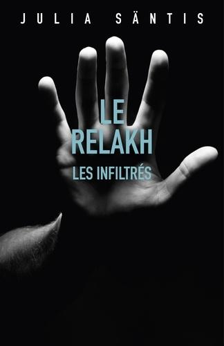 Julia Säntis - Le Relakh - Les infiltrés.