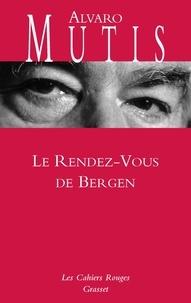 Alvaro Mutis - Le rendez-vous de Bergen.