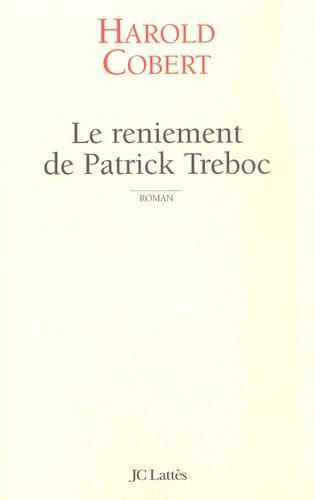 Harold Cobert - Le reniement de Patrick Treboc.