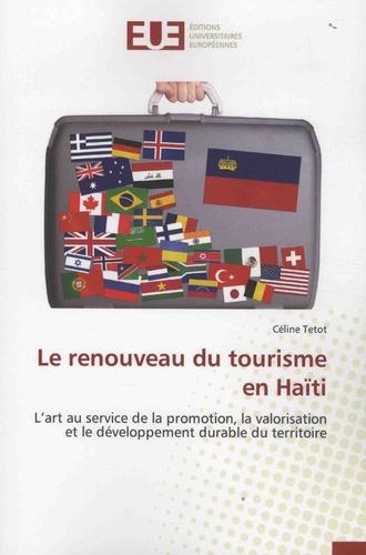 Le renouveau du tourisme en Haïti. L'art au service de la promotion, la valorisation et le développement durable du territoire