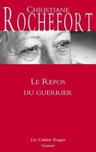 Christiane Rochefort - Le repos du guerrier.