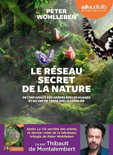 Le réseau secret de la nature. De l'influence des arbres sur les nuages et du ver de terre sur le sanglier  avec 1 CD audio MP3