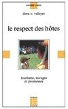 Dora-Christiane Valayer - Le respect des hôtes - Tourisme, ravages et promesses.