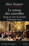 Alain Pacquier - Le retour des caravelles - Voyage au coeur du baroque d'Amérique latine.