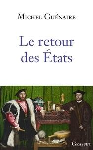 Michel Guénaire - Le retour des Etats.