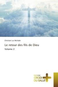 Michalet christian Luc - Le retour des fils de Dieu Volume 2.