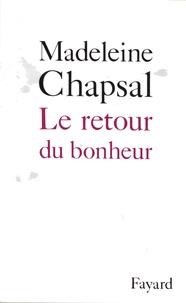 Madeleine Chapsal - Le retour du bonheur.