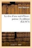Blancard - Le rêve d'une nuit d'hiver : poème 3e édition.