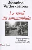 Jeannine Verdès-Leroux - Le réveil des somnambules - Le parti communiste, les intellectuels et la culture (1956-1985).
