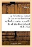T. Lipkau - Le Réveilleur, exposé sommaire du baunscheidtisme ou méthode curative nouvelle de M. Ch. Baunscheidt.