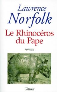 Lawrence Norfolk - Le rhinocéros du pape.