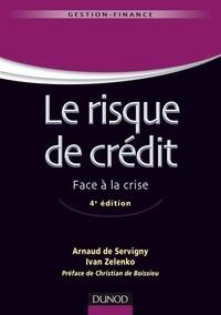 Arnaud de Servigny et Ivan Zelenko - Le risque de crédit - Face à la crise.