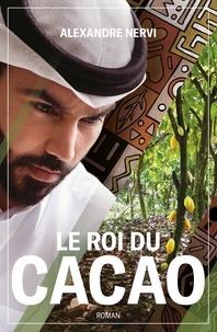 Alexandre Nervi - Le roi du cacao.