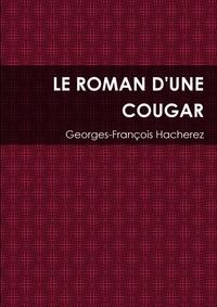 Georges-François Hacherez - Le roman d'une cougar.