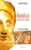 Patrick Girard - Le roman de Carthage Tome 1 : Hamilcar, le lion des sables.