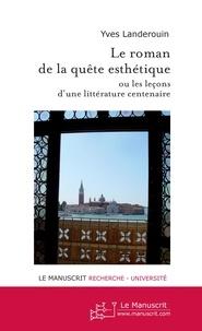 Yves Landerouin - Le roman de la quête esthétique.