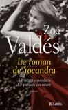 Zoé Valdés - Le roman de Yocandra - Le néant quotidien ; Le paradis du néant.