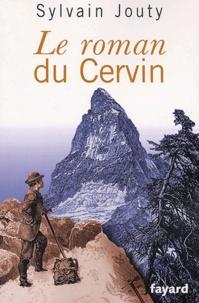 Sylvain Jouty - Le roman du Cervin.