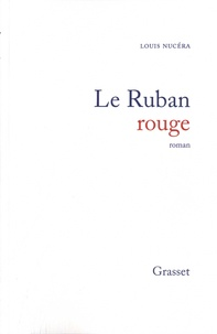 Louis Nucéra - Le ruban rouge.