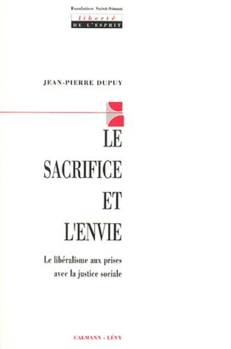 Le sacrifice et l'envie.. Le libéralisme aux prises avec la justice sociale