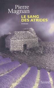 Pierre Magnan - Le sang des Atrides.