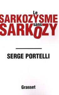 Serge Portelli - Le sarkozysme sans Sarkozy.