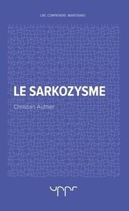 Christian Authier - Le sarkozysme.
