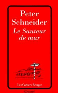 Peter Schneider - Le sauteur de mur.