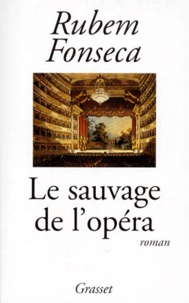 Rubem Fonseca - Le sauvage de l'opéra.