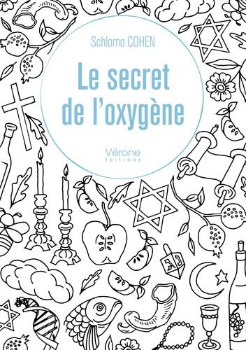 Schlomo Cohen - Le secret de l'oxygène.