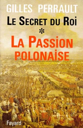 Le secret du roi. Tome 1, La Passion polonaise
