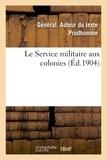 Général Prudhomme - Le Service militaire aux colonies.
