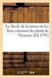 Thomas Paine - Le Siecle de la raison ou Le Sens commun des droits de l'homme.
