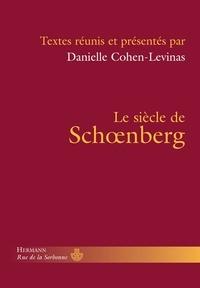 Danielle Cohen-Levinas - Le siècle de Schoenberg.