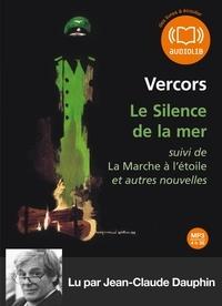 Vercors - Le Silence de la mer - Suivi de La Marche à l'étoile et autre nouvelles. 1 CD audio