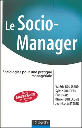 Valérie Boussard et Sylvie Craipeau - Le socio-manager - Sociologies pour une pratique manageriale.