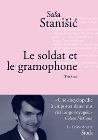 Sasa Stanisic - Le soldat et le gramophone.