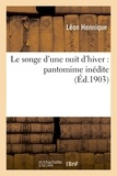 Léon Hennique - Le songe d'une nuit d'hiver : pantomime inédite.