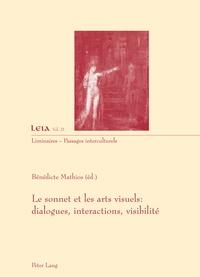 Bénédicte Mathios - Le sonnet et les arts visuels - Dialogues, interactions, visibilité.