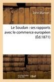 Manuel - Le Soudan : ses rapports avec le commerce européen.