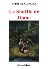 Didier Hendrickx - Le Souffle de Diane.