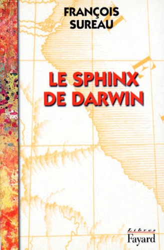 François Sureau - Le sphinx de Darwin - Un adieu aux lettres.