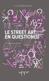 Christophe Genin - Le street art en question(s).