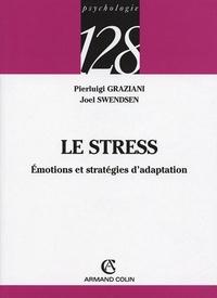 Pierluigi Graziani et Joel Swendsen - Le stress - Emotions et stratégies d'adaptation.