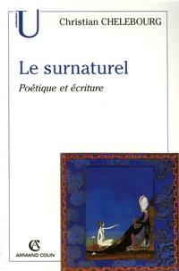 Christian Chelebourg - Le surnaturel - Poétique et écriture.