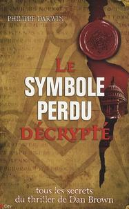 Philippe Darwin - Le symbole perdu décrypté.