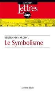 Bertrand Marchal - Le Symbolisme.