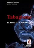 Maryannick Bellmann et Jérôme Palazzolo - Le tabagisme - Entre plaisir et dépendance, données actuelles et perspectives.