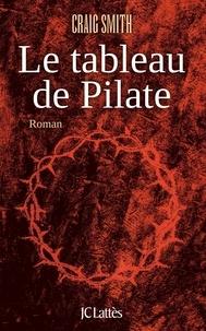 Craig Smith - Le tableau de Pilate.